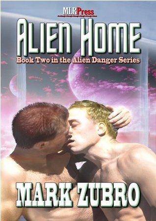 Alien Home by Mark Richard Zubro, Mark Zubro