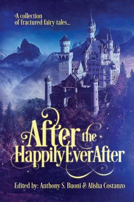 After the Happily Ever After: a collection of fractured fairy tales by Transmundane Press LLC