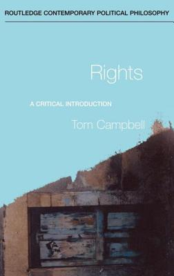 Rights: A Critical Introduction by Tom Campbell