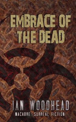 Embrace of the Dead by Ian Woodhead