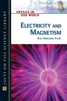 Electricity and Magnetism by Kyle Kirkland