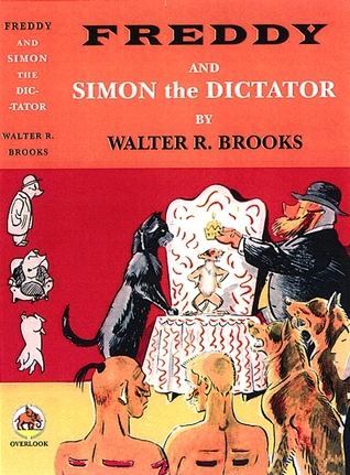 Freddy and Simon the Dictator by Walter R. Brooks