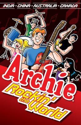 Archie: Rockin' the World by Bill Yoshida, Harry Lucey, Rudy Lapick, George Gladir, Frank Doyle, Dan DeCarlo, Dan Parent