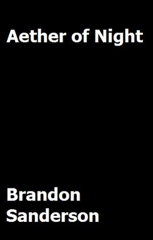 Aether of Night by Brandon Sanderson