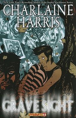 Charlaine Harris' Grave Sight by Charlaine Harris, William Harms