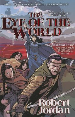 The Eye of the World: The Graphic Novel, Volume Five by Chuck Dixon, Marcio Fiorito, Francis Nuguit, Robert Jordan