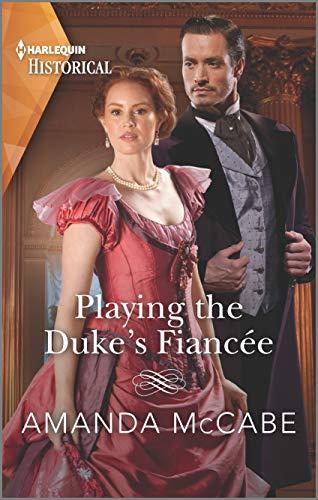 Playing the Duke's Fiancée (Dollar Duchesses Book 2) by Amanda McCabe