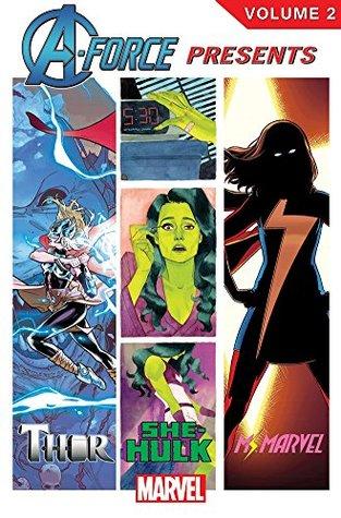 A-Force Presents Vol. 2 by Adrian Alphona, Nathan Edmondson, Jason Aaron, G. Willow Wilson, Kelly Sue DeConnick, David López, Phil Noto, Russell Dauterman