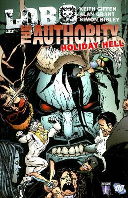 Lobo/The Authority: Holiday Hell by Keith Giffen, Alan Grant, Simon Bisley, Gaspar Saladino