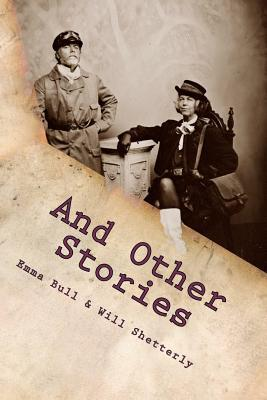And Other Stories by Will Shetterly, Emma Bull