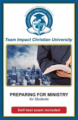 PREPARING FOR MINISTRY for students by Team Impact Christian University
