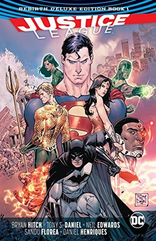 Justice League: Rebirth Deluxe Edition Book 1 by Tony Daniel, Bryan Hitch