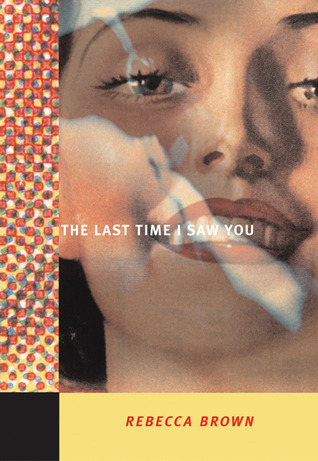 The Last Time I Saw You by Rebecca Brown
