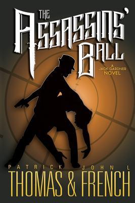 The Assassins' Ball by Patrick Thomas, John L. French