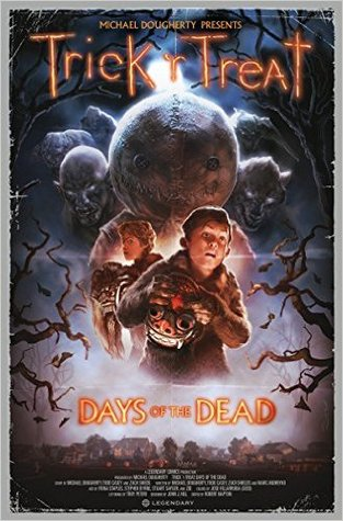 Trick 'r Treat: Days of the Dead by Fiona Staples, Stuart Sayger, Todd Casey, Michael Dougherty, Zid, Zach Shields, Marc Andreyko, Stephen Byrne