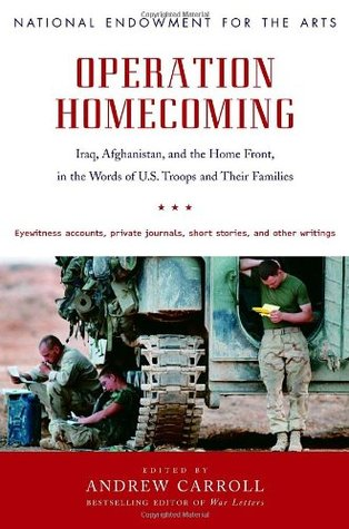 Operation Homecoming: Iraq, Afghanistan, and the Home Front, in the Words of U.S. Troops and Their Families by Dana Gioia, Andrew Carroll, Jack Lewis
