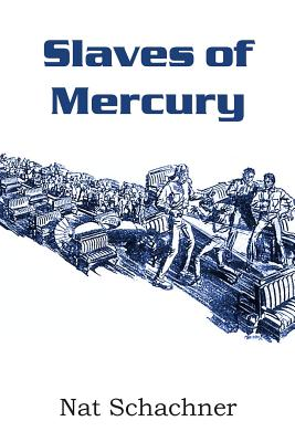 Slaves of Mercury by Nat Schachner