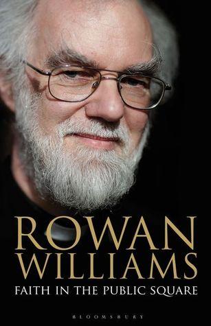 Faith in the public square by Rowan Williams