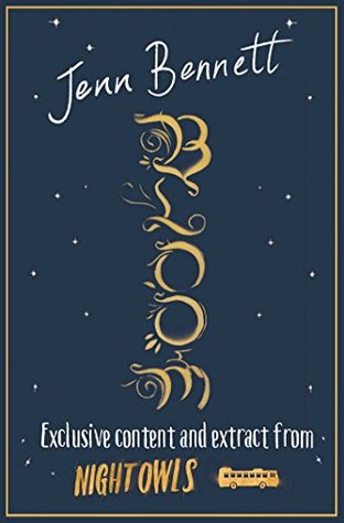 Bloom (Night Owlet 1): Exclusive extract and content by Jenn Bennett