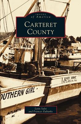 Carteret County by Lynn Salsi, Frances Eubanks