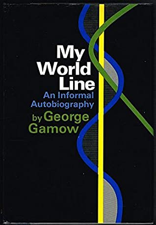 My World Line: An Informal Autobiography by George Gamow