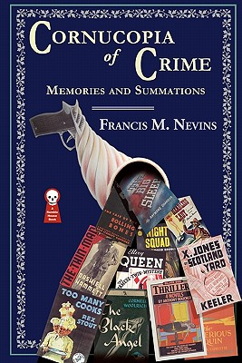 Cornucopia of Crime: Memories and Summations by Francis M. Nevins