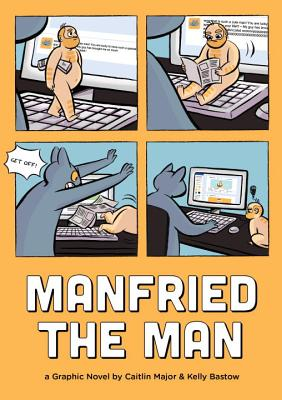Manfried the Man: A Graphic Novel by Caitlin Major