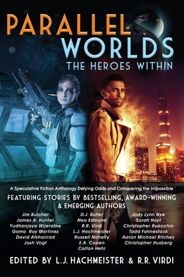 Parallel Worlds: The Heroes Within by E. a. Copen, R. R. Virdi, Aaron Michael Ritchey