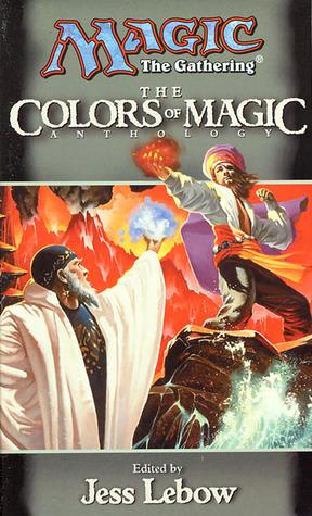 The Colors of Magic by Jeff Grubb, Francis Lebaron, Richard Lee Byers, Jess Lebow, Tom Leupold, Loren L. Coleman, Don Perrin, J. Robert King, Kevin T. Stein, Vance Moore, Paul B. Thompson, Jonathan Tweet