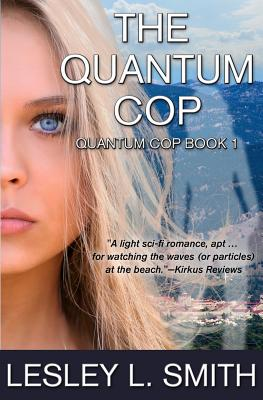 The Quantum Cop by Lesley L. Smith