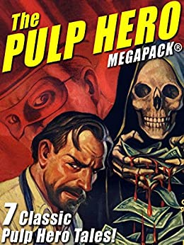 The Pulp Hero MEGAPACK® by Fran Striker, Theodore A. Tinsley, Brant House, G.T. Fleming-Roberts
