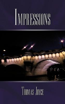 Impressions by Thomas Joyce