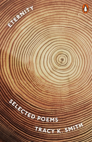 Eternity: Selected Poems by Tracy K. Smith