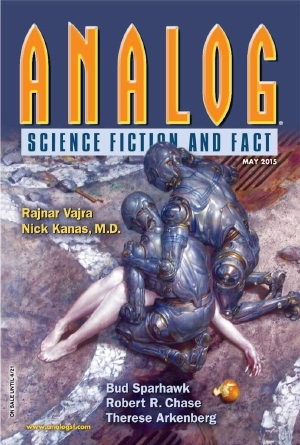 Analog Science Fiction and Fact, May 2015 by Robert R. Chase, Bud Sparhawk, Rajnar Vajra, Aubry Kae Andersen, J.L. Forrest, Therese Arkenberg, Trevor Quachri