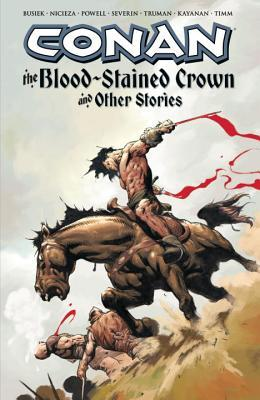 Conan: The Blood-Stained Crown and Other Stories by Fabian Nicieza, Kurt Busiek, Rafael Kayanan