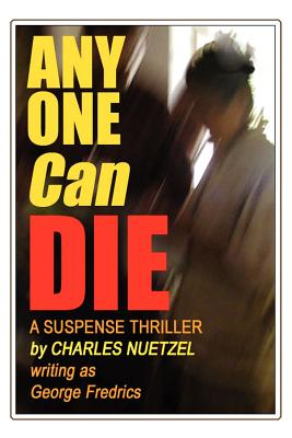 Any One Can Die by Charles Nuetzel