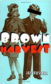 Brown Harvest by Jay Russell