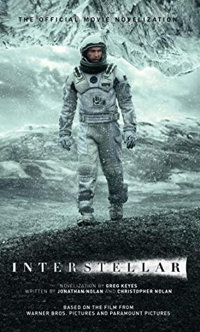 Interstellar: The Official Movie Novelization by Greg Keyes