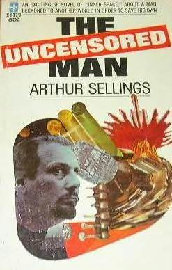 The Uncensored Man by Arthur Sellings