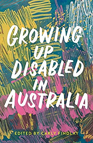Growing Up Disabled in Australia by Carly Findlay