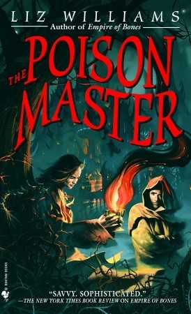 The Poison Master by Liz Williams