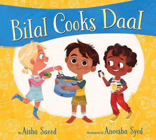 Bilal Cooks Daal by Anoosha Syed, Aisha Saeed
