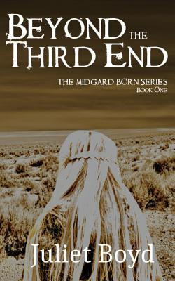 Beyond the Third End by Juliet Boyd