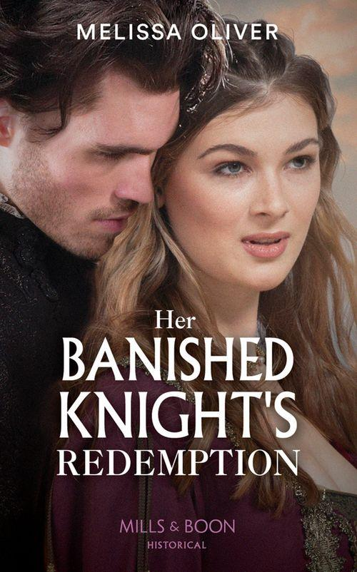 Her Banished Knight's Redemption by Melissa Oliver