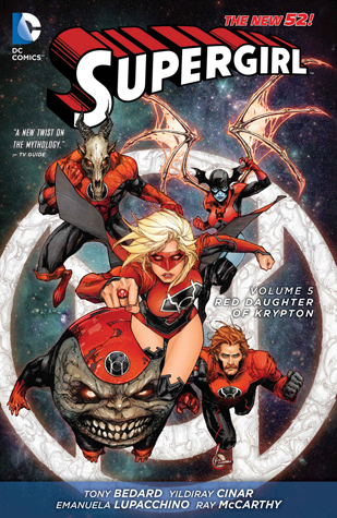 Supergirl, Volume 5: Red Daughter of Krypton by Cory Smith, Robert Venditti, Jeff Johnson, Diogenes Neves, Guillermo Ortego, Yildiray Cinar, Scott Hanna, Charles Soule, Ben Caldwell, Marc Deering, Billy Tan, Rob Hunter, Alessandro Vitti, Tony Bedard, Emanuela Lupacchino, Frank Barbiere, Ray McCarthy