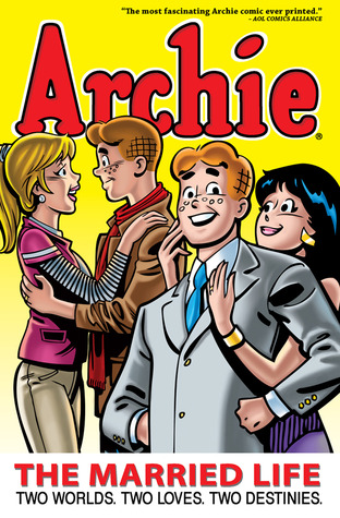 Archie: The Married Life Book 1 by Paul Kupperberg, Norm Breyfogle, Archie Comics, Michael E. Uslan