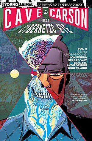Cave Carson Has a Cybernetic Eye, Vol. 1: Going Underground by Jon Rivera, Michael Avon Oeming, Gerard Way, Tom Scioli