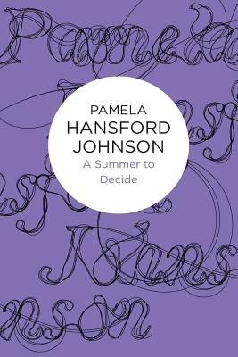A Summer to Decide by Pamela Hansford Johnson