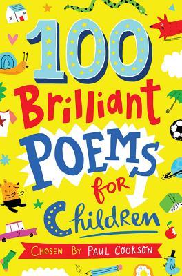 100 Brilliant Poems for Children by Paul Cookson