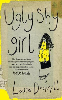 Ugly Shy Girl by Laura Dockrill